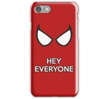 Spiderman - Hey Everyone iPhone Case/Skin