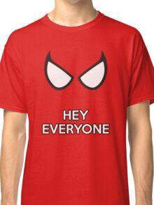 Spiderman - Hey Everyone Classic T-Shirt