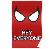 Spiderman - Hey Everyone Poster