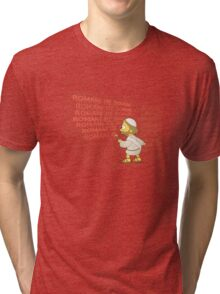 Romans go home! Tri-blend T-Shirt