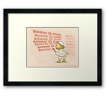 Romans go home! Framed Print
