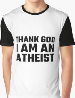 Atheism Anti Religion Quote Funny Atheism Quote Richard Dawkins Graphic T-Shirt