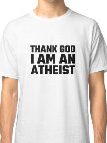 Atheism Anti Religion Quote Funny Atheism Quote Richard Dawkins Classic T-Shirt