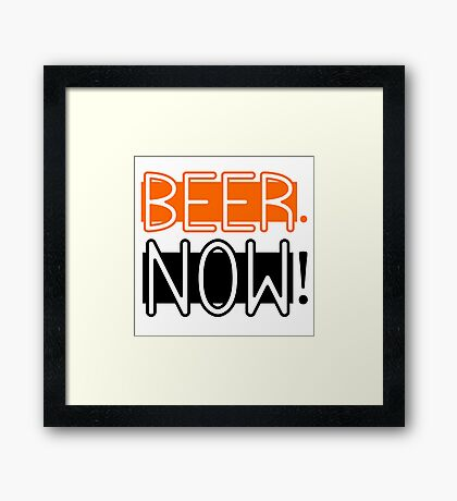 Beer Drinking Drunk Humour Ale Lager Love Beer Now Framed Print