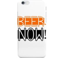 Beer Drinking Drunk Humour Ale Lager Love Beer Now iPhone Case/Skin