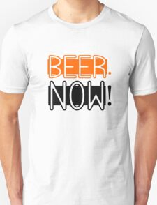 Beer Drinking Drunk Humour Ale Lager Love Beer Now T-Shirt