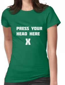 Press your head here Womens Fitted T-Shirt