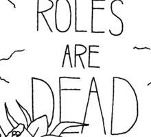 Gender Roles Are Dead Sticker