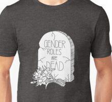 Gender Roles Are Dead Unisex T-Shirt