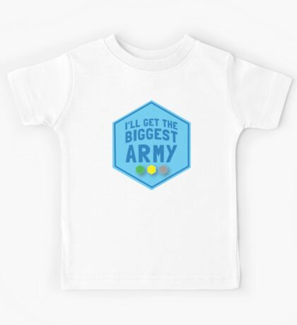 I'll get the biggest ARMY  Kids Tee