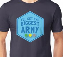 I'll get the biggest ARMY  Unisex T-Shirt