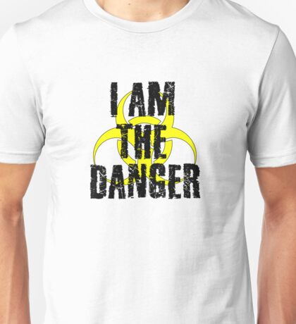 Breaking Bad Quote I am the danger Walter White TV Quote Cool Badass Unisex T-Shirt