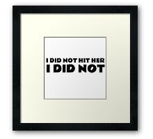 The Room Quote I did not hit her Funny Movie Film Cult Classic Framed Print