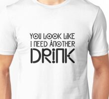 Funny Drink Drinking Humour Flirting Cool Text Alcohol Unisex T-Shirt