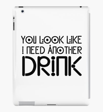 Funny Drink Drinking Humour Flirting Cool Text Alcohol iPad Case/Skin