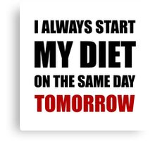 Diet Tomorrow Canvas Print