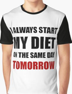 Diet Tomorrow Graphic T-Shirt