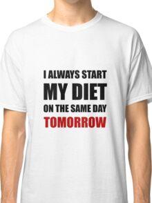 Diet Tomorrow Classic T-Shirt