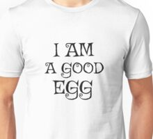I am a good egg Movie Quote Funny Jim Jarmusch Unisex T-Shirt