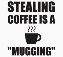 Stealing Coffee Mugging One Piece - Short Sleeve