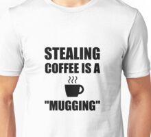 Stealing Coffee Mugging Unisex T-Shirt