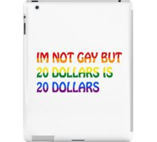 Gay Funny Humour Not Gay Dollars Joke  iPad Case/Skin