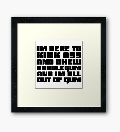Funny Badass Quote They Live Duke Nuke Movie Videogame Framed Print