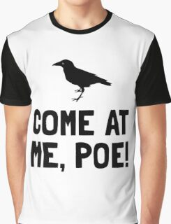 Come At Me Poe Graphic T-Shirt