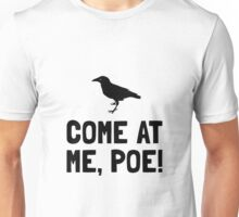 Come At Me Poe Unisex T-Shirt