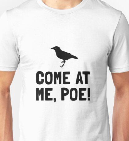 Come At Me Poe Unisex T-Shirt