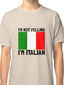 Yelling Italian Classic T-Shirt