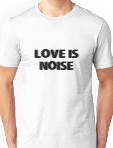 Love is noise The Verve Music Lyrics Rock Song Love  Unisex T-Shirt
