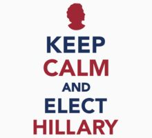 Keep calm and elect Hillary Baby Tee
