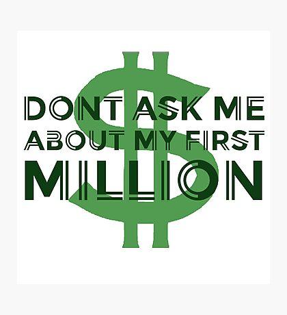 Money Humour Joke Funny Million Rich Cool Cheesy Photographic Print