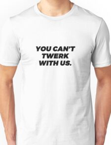 Twerk  Unisex T-Shirt