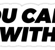 You Can't Sit Sticker