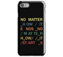 No matter - In Rainbows iPhone Case/Skin
