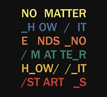 No matter - In Rainbows Unisex T-Shirt