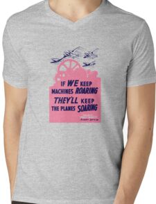 If We Keep Machines Roaring -- WWII Poster Mens V-Neck T-Shirt