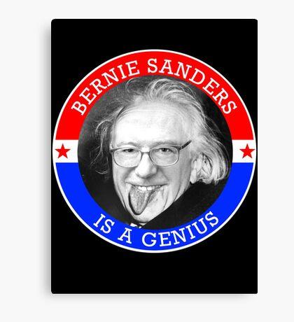 Bernie Sanders is a Genious Canvas Print