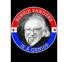 Bernie Sanders is a Genious Photographic Print