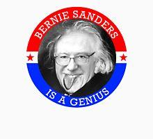 Bernie Sanders is a Genious Unisex T-Shirt