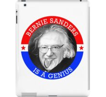 Bernie Sanders is a Genious iPad Case/Skin