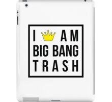 I am BIG BANG trash - white version. iPad Case/Skin