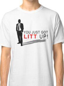 You just got Litt up! Classic T-Shirt
