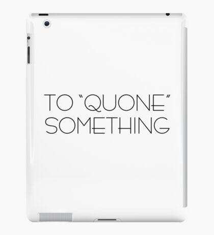 Funny Jerry Seinfeld Quote Kramer Quone TV iPad Case/Skin