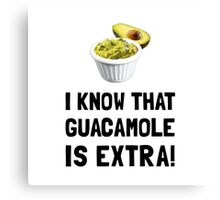 Guacamole Is Extra Canvas Print