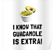 Guacamole Is Extra Poster