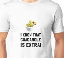 Guacamole Is Extra Unisex T-Shirt