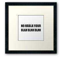Habla Blah Blah Framed Print
